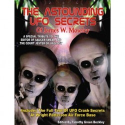 Beckley, Timothy G. - The Astounding UFO Secrets of James Moseley