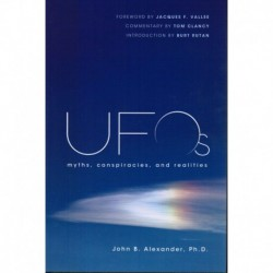 Alexander, John B - UFOs: Myths, Conspiracies and Realities