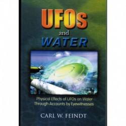 Feindt, Carl - UFOs and Water: Physical Effects of UFOs on Water Through Accounts by Eyewitnesses