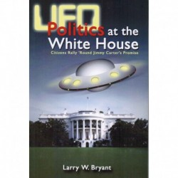 Bryant, Larry W. - UFO Politics at the White House