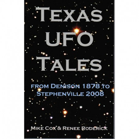 Cox, Mike - Texas UFO Tales: From Denison 1878 to Stephenville 2008