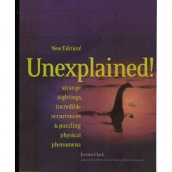 Clark, Jerome - Unexplained!  Strange Sightings, Incredible & Puzzling Physical Phenomena