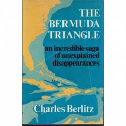 The Bermuda Triangle: An Incredible Saga of Unexplained Disappearances