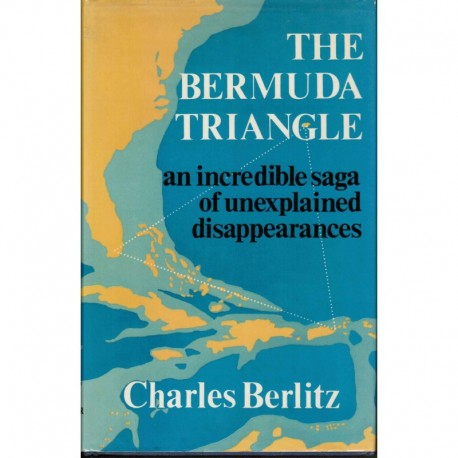 Berlitz, Charles - The Bermuda Triangle: An Incredible Saga of Unexplained Disappearances