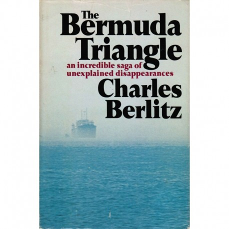 Berlitz, Charles - The Bermuda Triangle: An Incredible Saga of Unexplained Disappearances - Club Edition